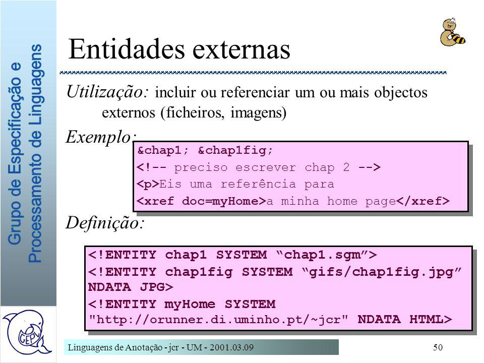 Entidades externas Utilização: incluir ou referenciar um ou mais objectos externos (ficheiros, imagens)