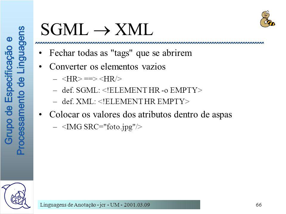 SGML  XML Fechar todas as tags que se abrirem
