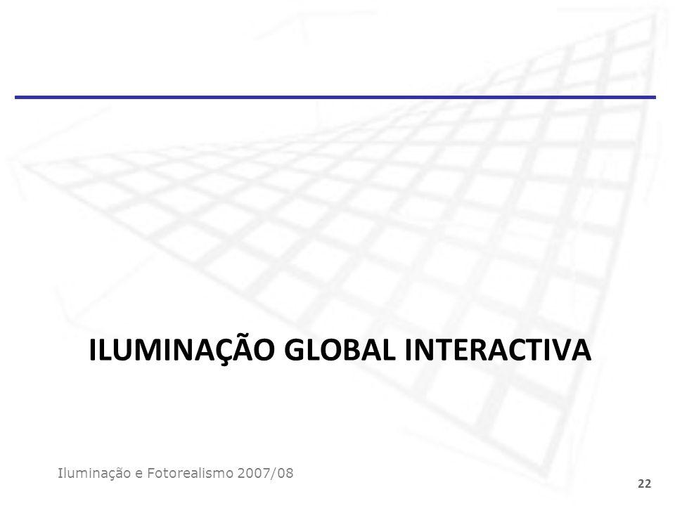 ILUMINAÇÃO GLOBAL INTERACTIVA