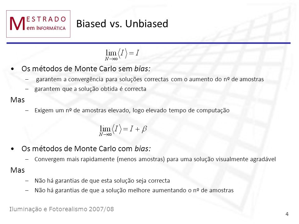 Biased vs. Unbiased Os métodos de Monte Carlo sem bias: Mas
