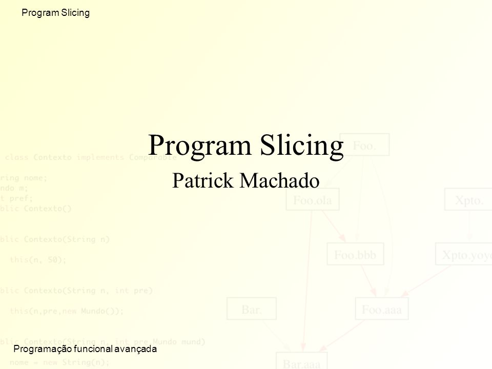 Program Slicing Patrick Machado