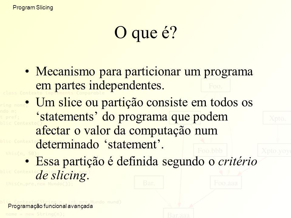 O que é Mecanismo para particionar um programa em partes independentes.