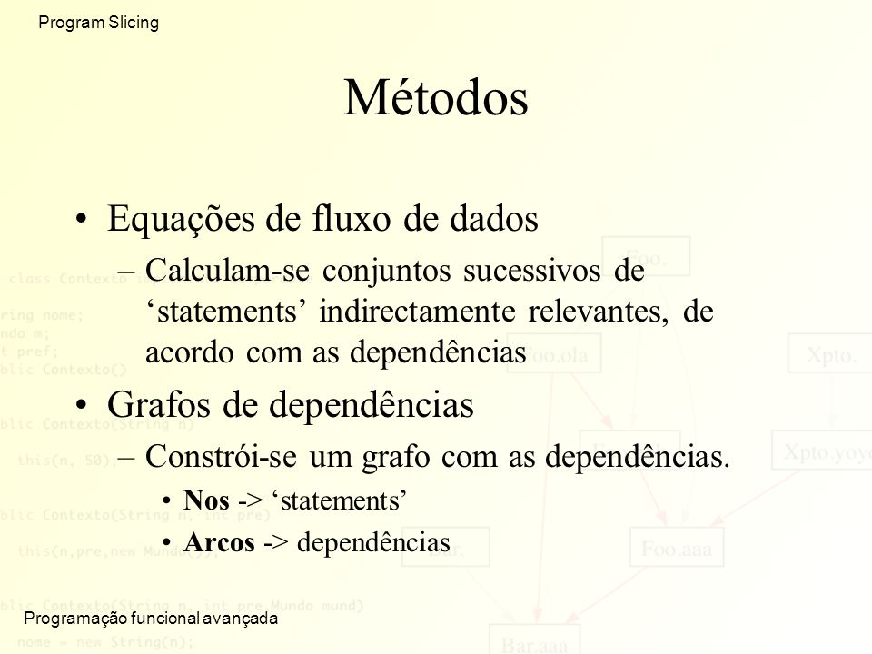 Métodos Equações de fluxo de dados Grafos de dependências