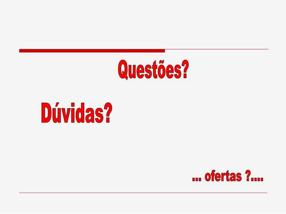 Questões Dúvidas ... ofertas ....