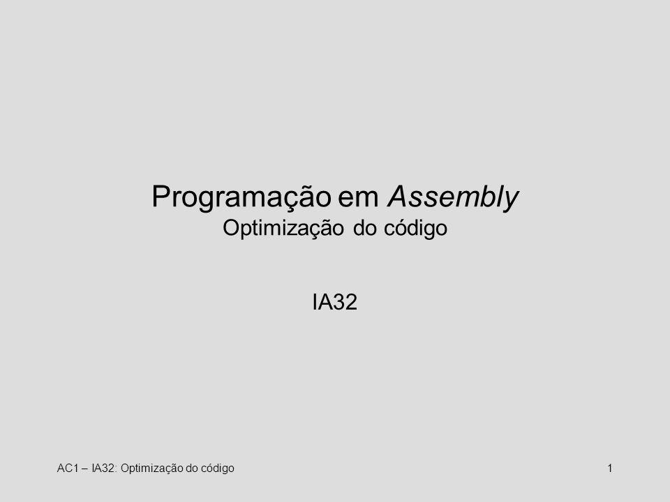 Programação em Assembly Optimização do código