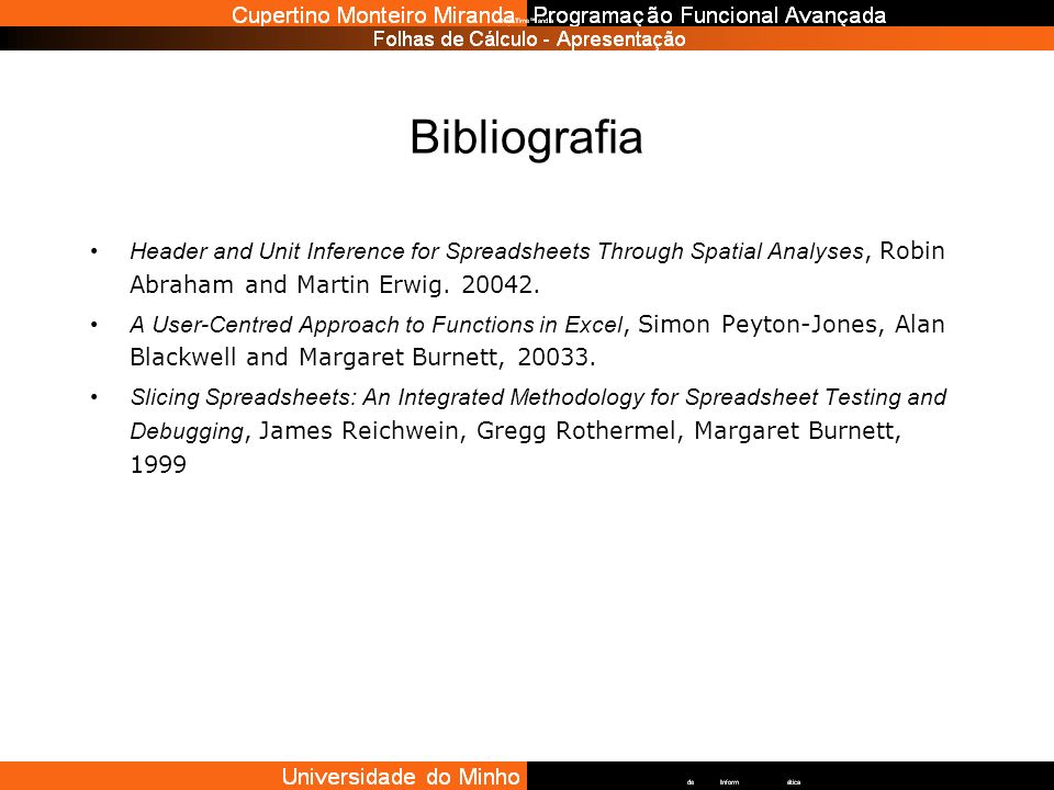 Bibliografia Header and Unit Inference for Spreadsheets Through Spatial Analyses, Robin Abraham and Martin Erwig. 20042.