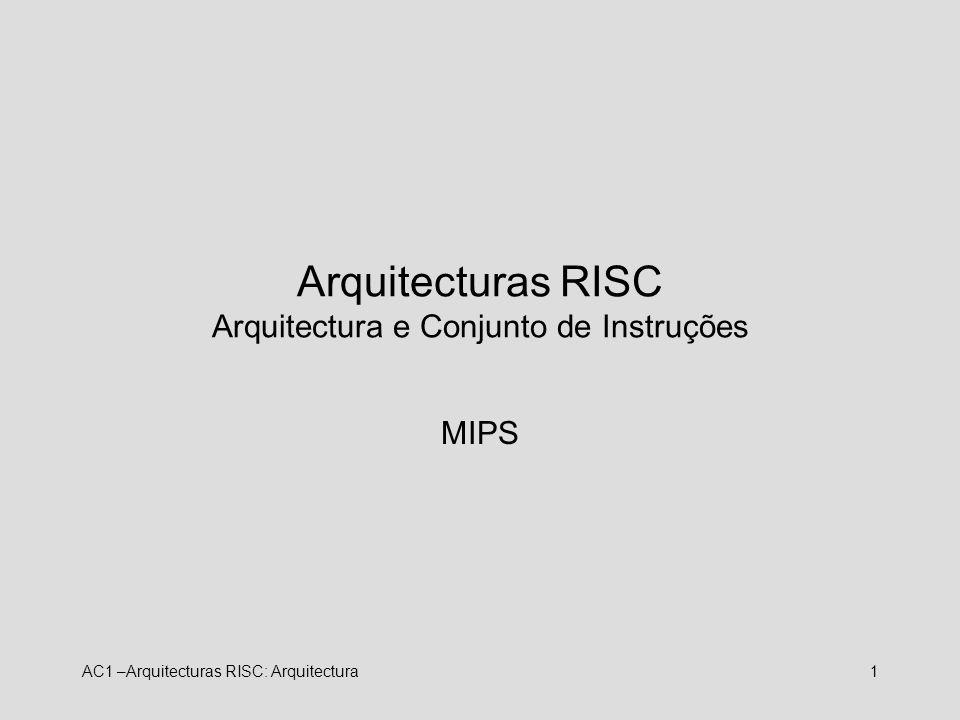 Arquitecturas RISC Arquitectura e Conjunto de Instruções