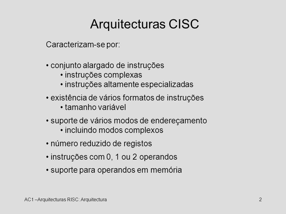 Arquitecturas CISC Caracterizam-se por: