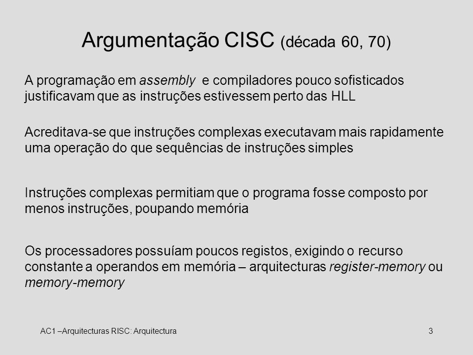 Argumentação CISC (década 60, 70)