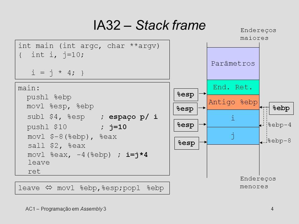 IA32 – Stack frame int main (int argc, char **argv) { int i, j=10;