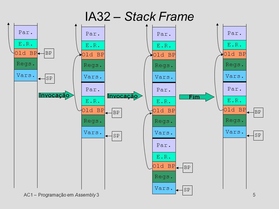 IA32 – Stack Frame Par. Par. Par. E.R. E.R. E.R. Old BP Old BP Old BP