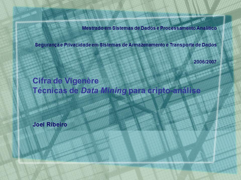 Cifra de Vigenère Técnicas de Data Mining para cripto-análise