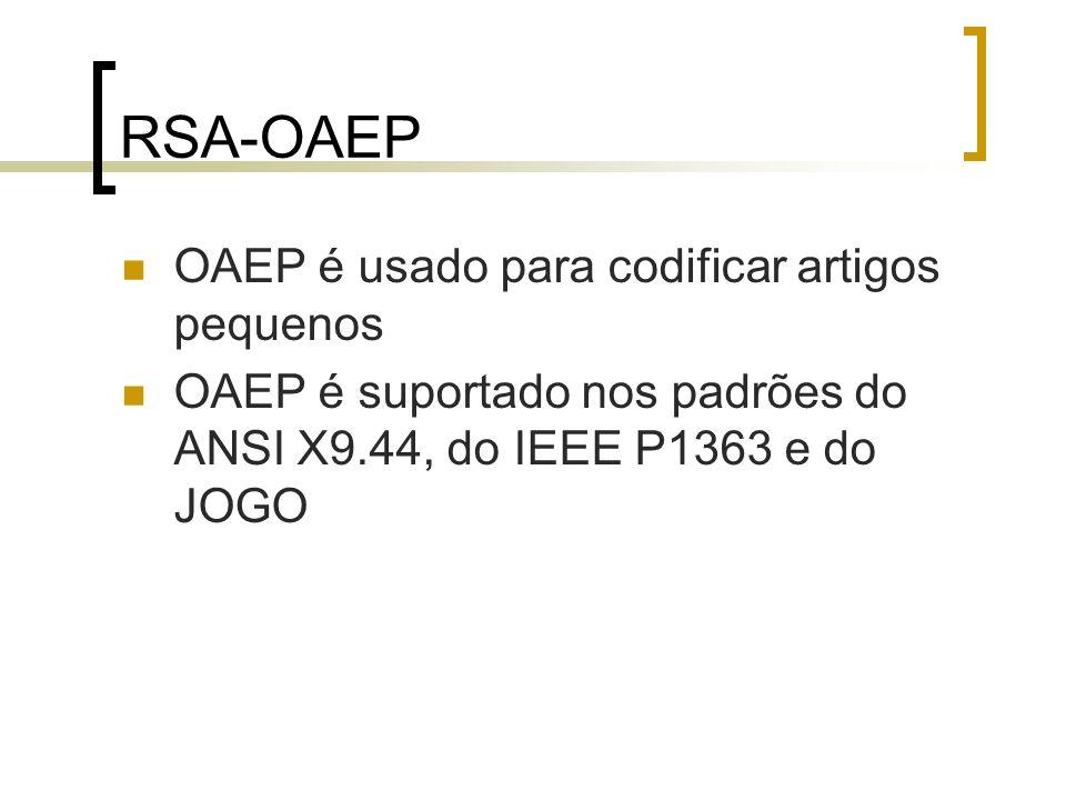 RSA-OAEP OAEP é usado para codificar artigos pequenos
