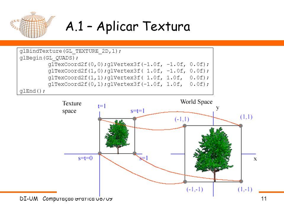 A.1 – Aplicar Textura glBindTexture(GL_TEXTURE_2D,1);