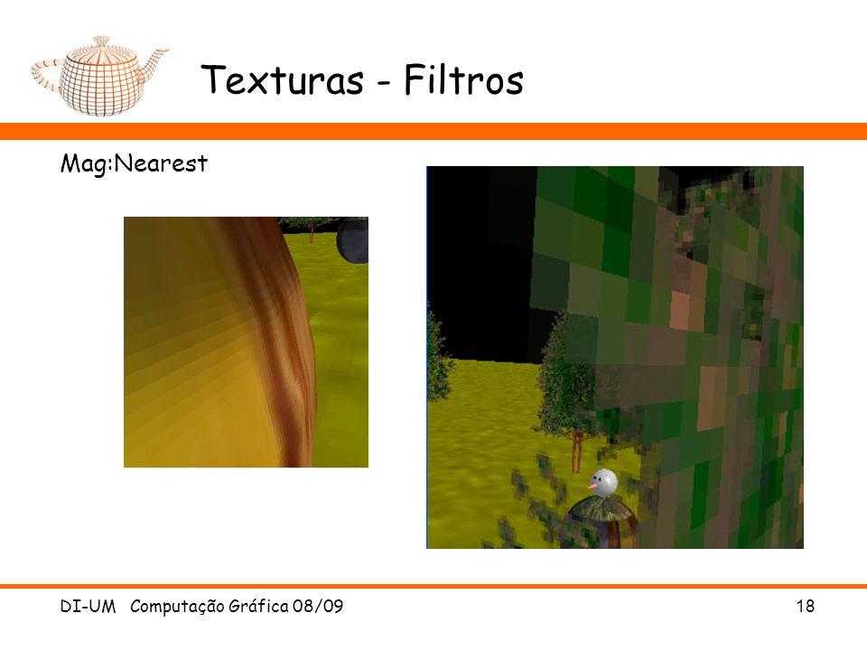 Texturas - Filtros Mag:Nearest DI-UM Computação Gráfica 08/09