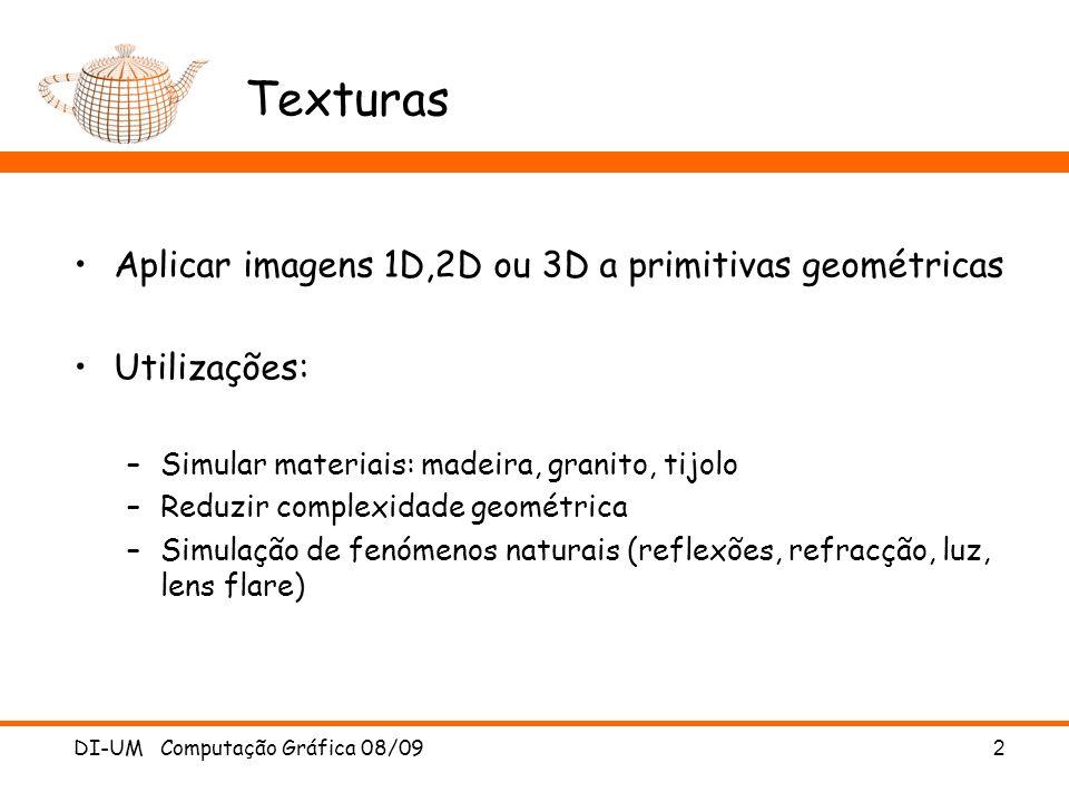Texturas Aplicar imagens 1D,2D ou 3D a primitivas geométricas