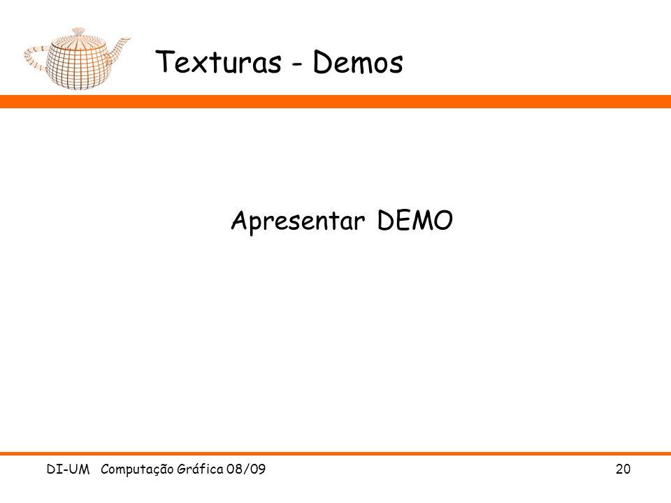 Texturas - Demos Apresentar DEMO DI-UM Computação Gráfica 08/09