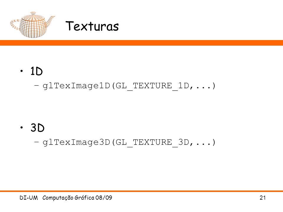 Texturas 1D 3D glTexImage1D(GL_TEXTURE_1D,...)