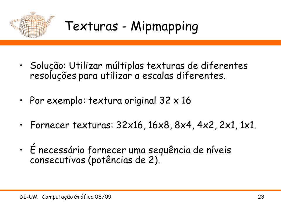 Texturas - Mipmapping Solução: Utilizar múltiplas texturas de diferentes resoluções para utilizar a escalas diferentes.