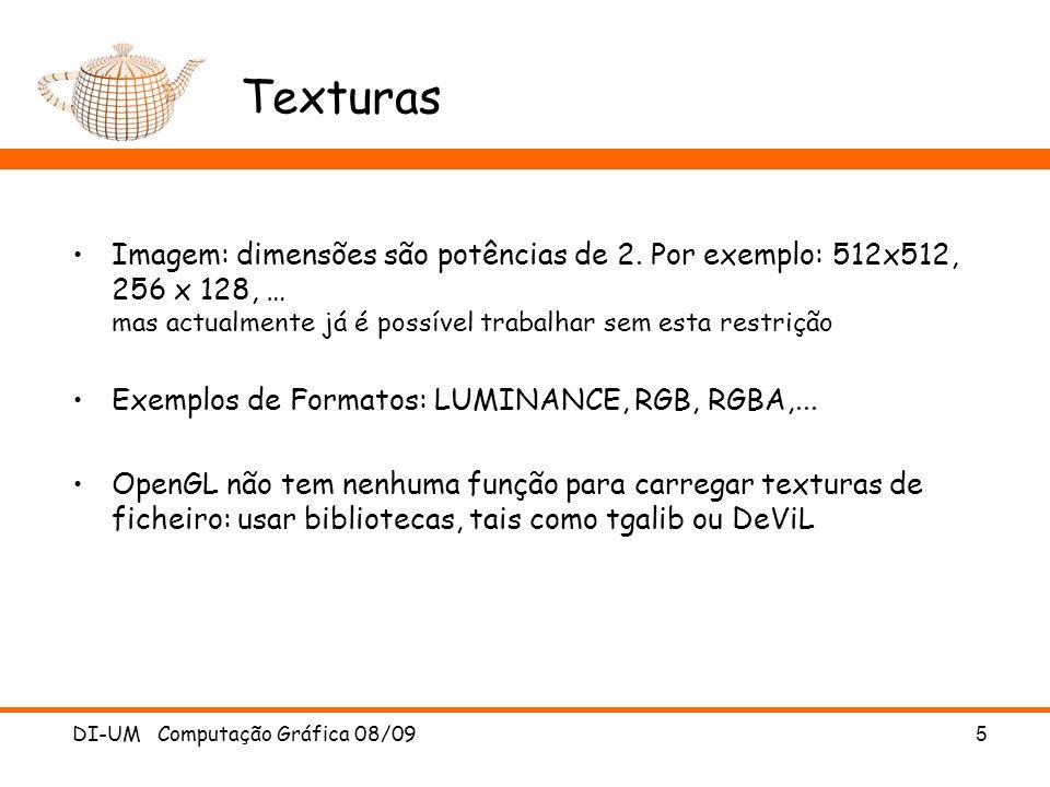 Texturas Imagem: dimensões são potências de 2. Por exemplo: 512x512, 256 x 128, … mas actualmente já é possível trabalhar sem esta restrição.