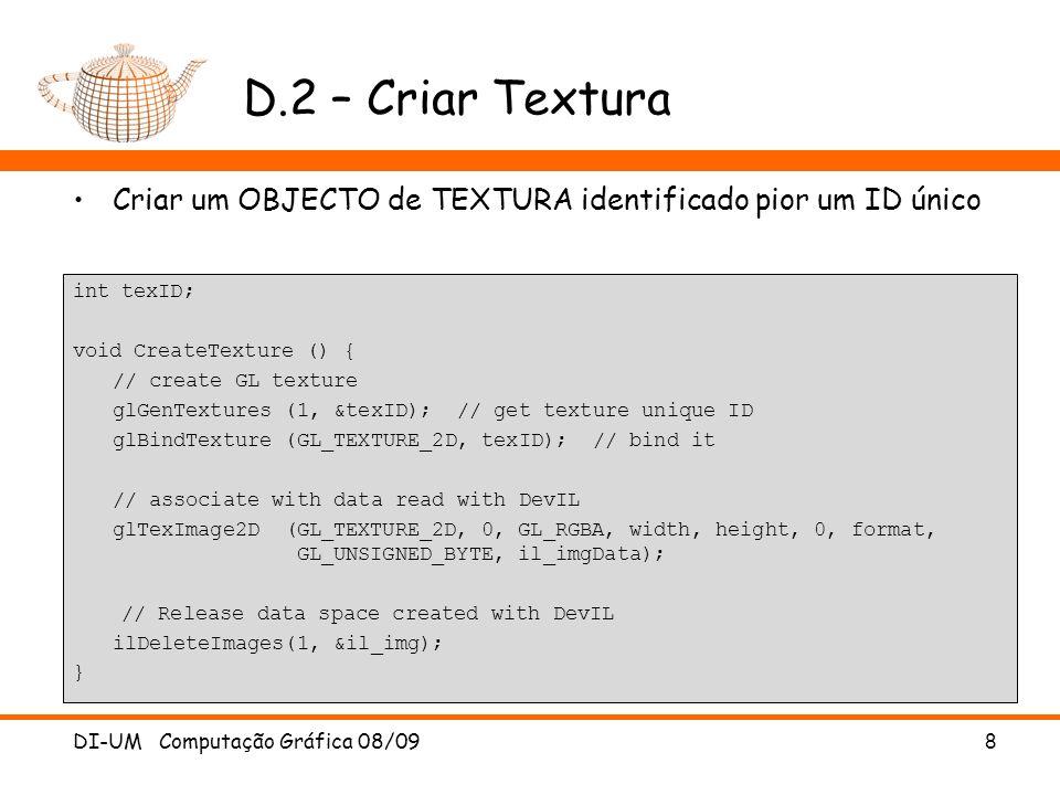 D.2 – Criar Textura Criar um OBJECTO de TEXTURA identificado pior um ID único.