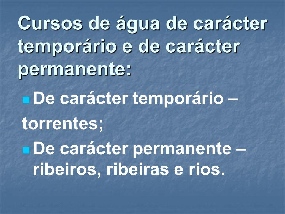 Cursos de água de carácter temporário e de carácter permanente: