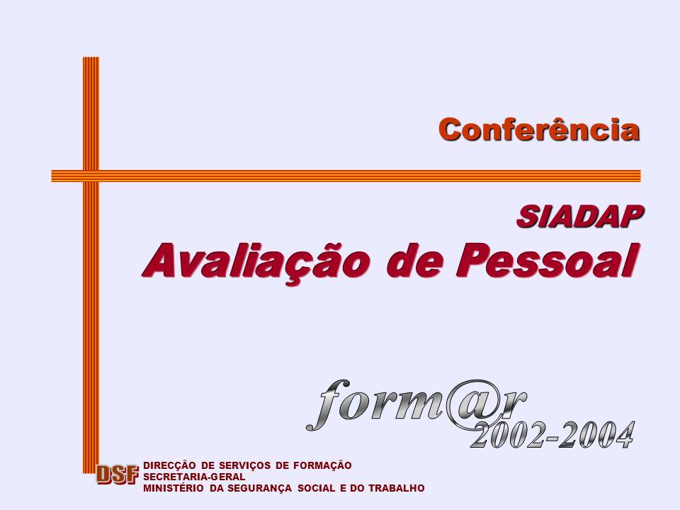DSF Conferência SIADAP form@r 2002-2004 Avaliação de Pessoal