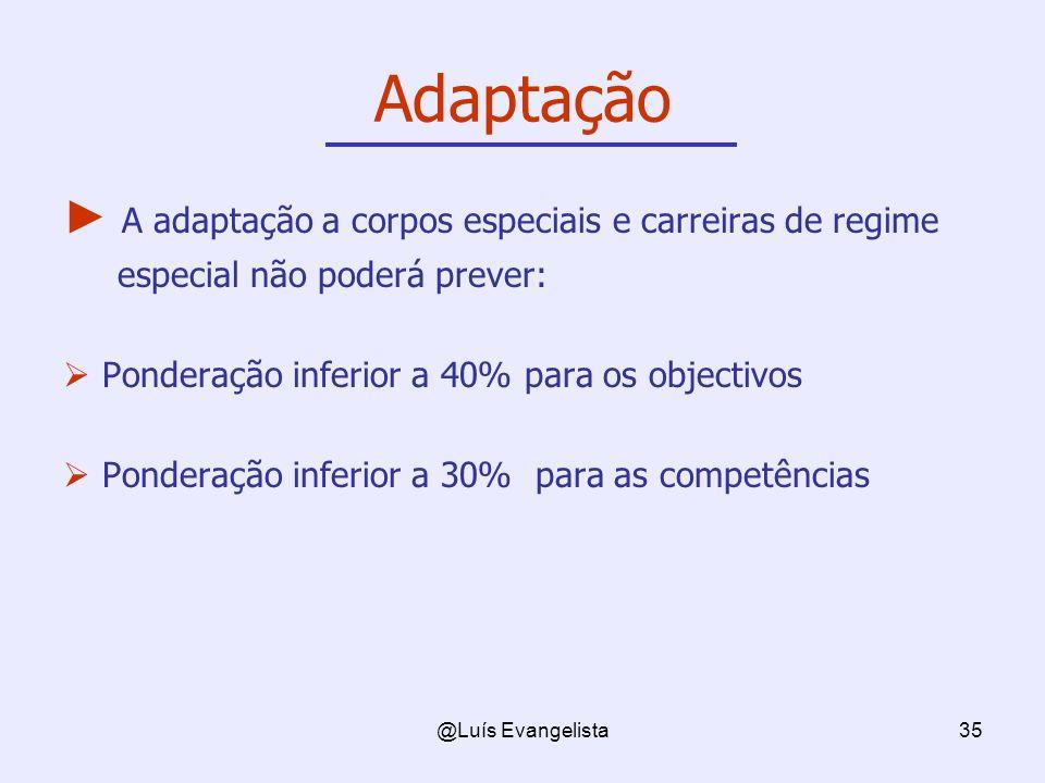Adaptação A adaptação a corpos especiais e carreiras de regime