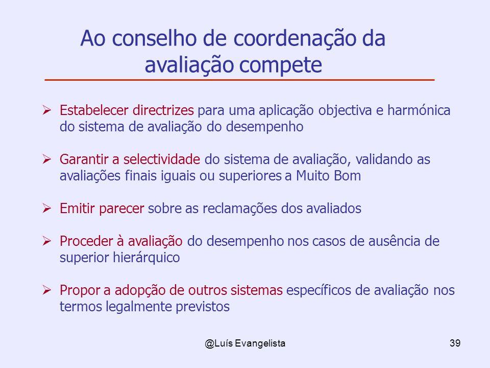 Ao conselho de coordenação da avaliação compete