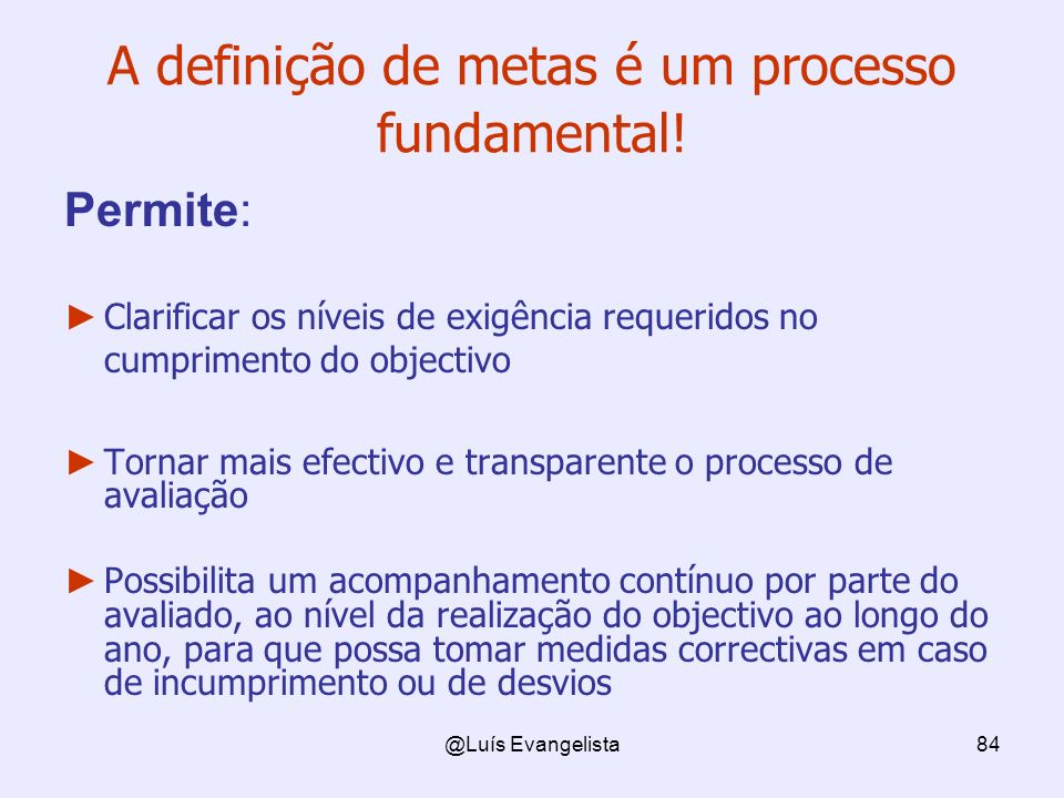 A definição de metas é um processo fundamental!