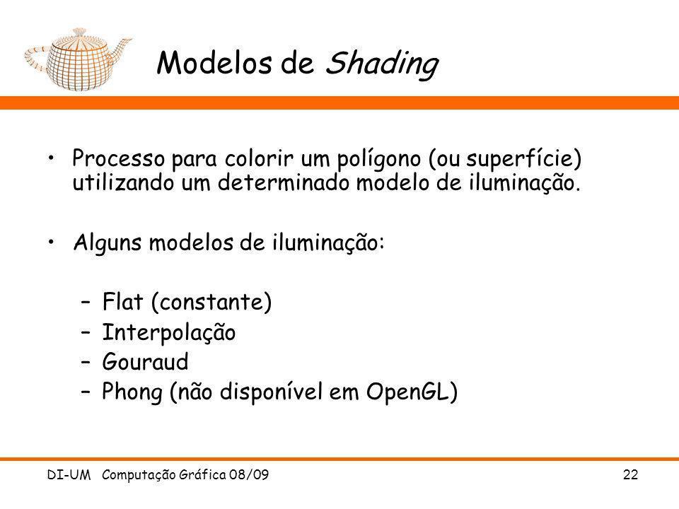 Modelos de Shading Processo para colorir um polígono (ou superfície) utilizando um determinado modelo de iluminação.