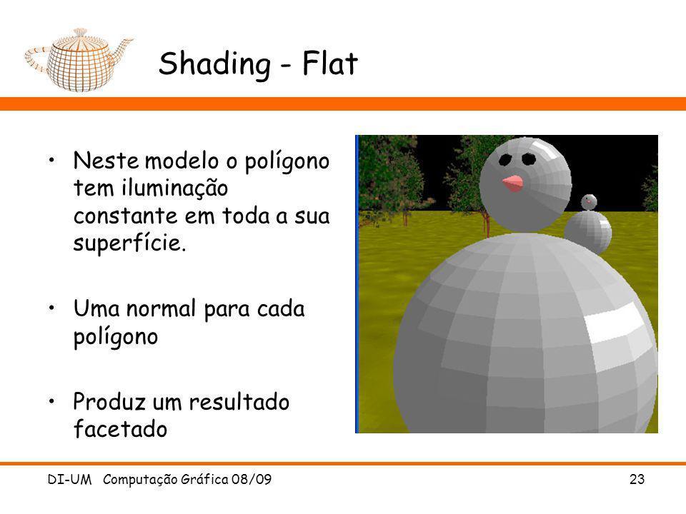 Shading - FlatNeste modelo o polígono tem iluminação constante em toda a sua superfície. Uma normal para cada polígono.