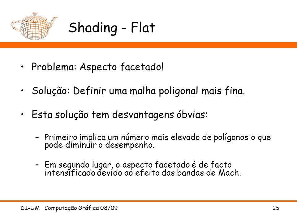 Shading - Flat Problema: Aspecto facetado!