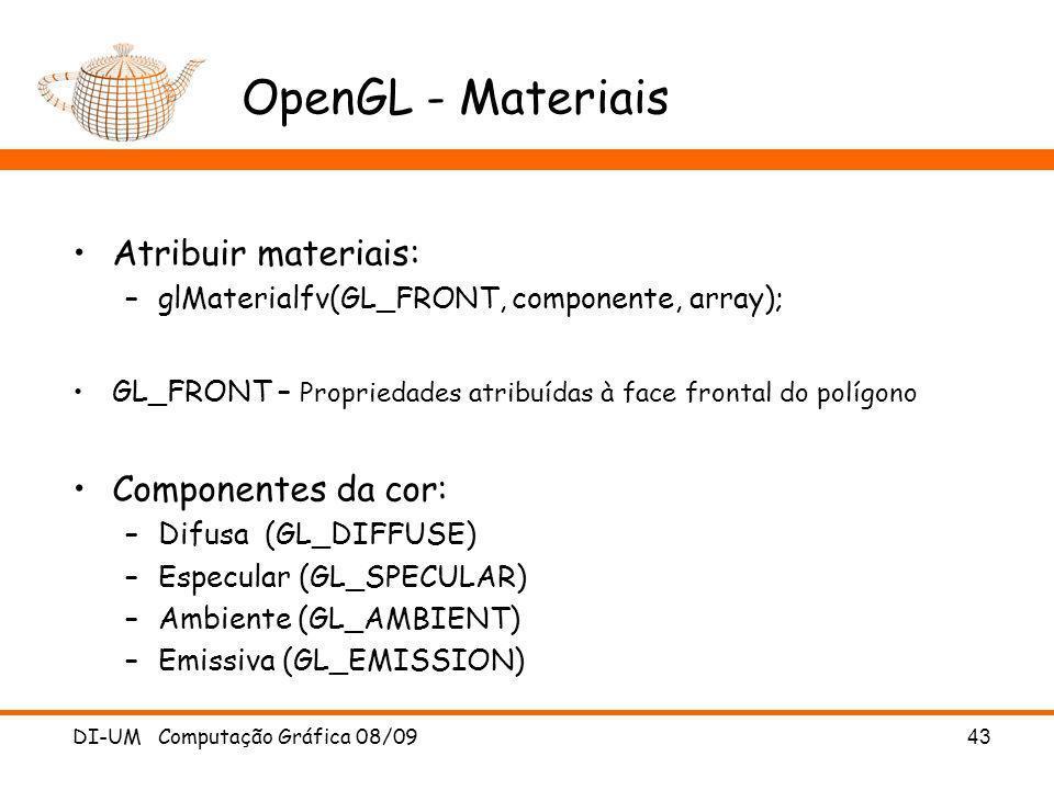 OpenGL - Materiais Atribuir materiais: Componentes da cor: