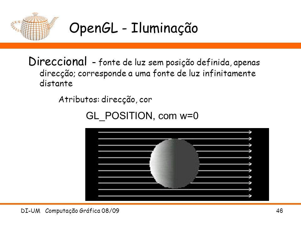 OpenGL - Iluminação Direccional – fonte de luz sem posição definida, apenas direcção; corresponde a uma fonte de luz infinitamente distante.