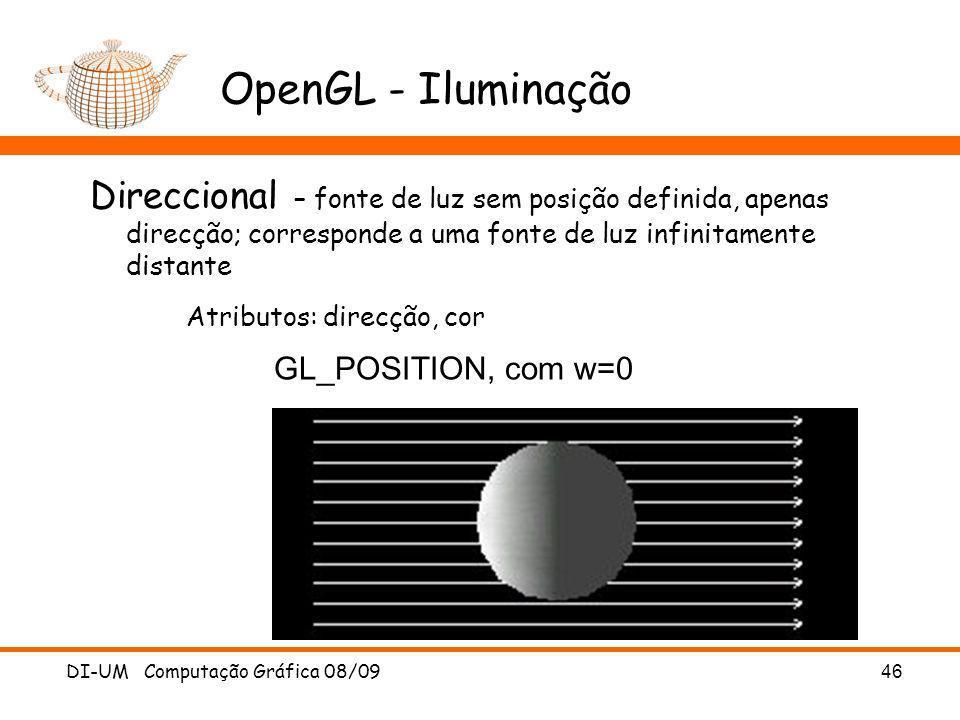 OpenGL - IluminaçãoDireccional – fonte de luz sem posição definida, apenas direcção; corresponde a uma fonte de luz infinitamente distante.