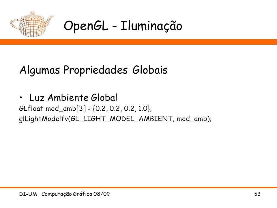 OpenGL - Iluminação Algumas Propriedades Globais Luz Ambiente Global