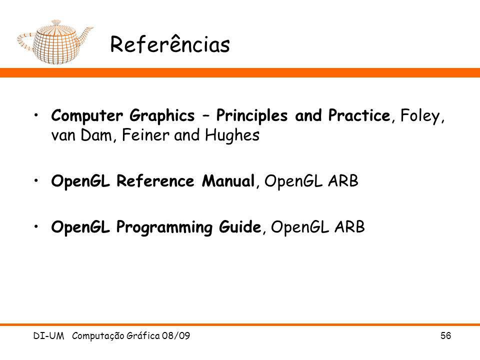 Referências Computer Graphics – Principles and Practice, Foley, van Dam, Feiner and Hughes. OpenGL Reference Manual, OpenGL ARB.