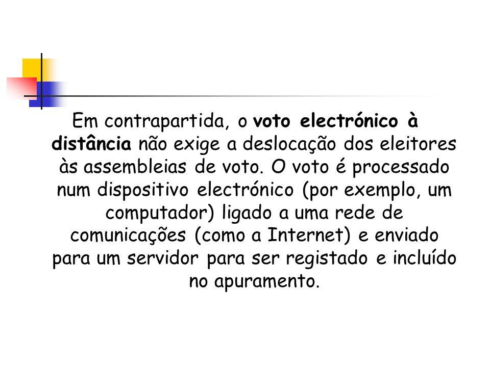 Em contrapartida, o voto electrónico à distância não exige a deslocação dos eleitores às assembleias de voto.