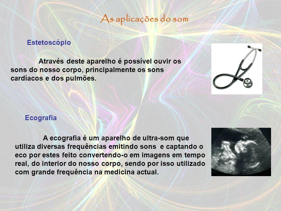 As aplicações do som Estetoscópio