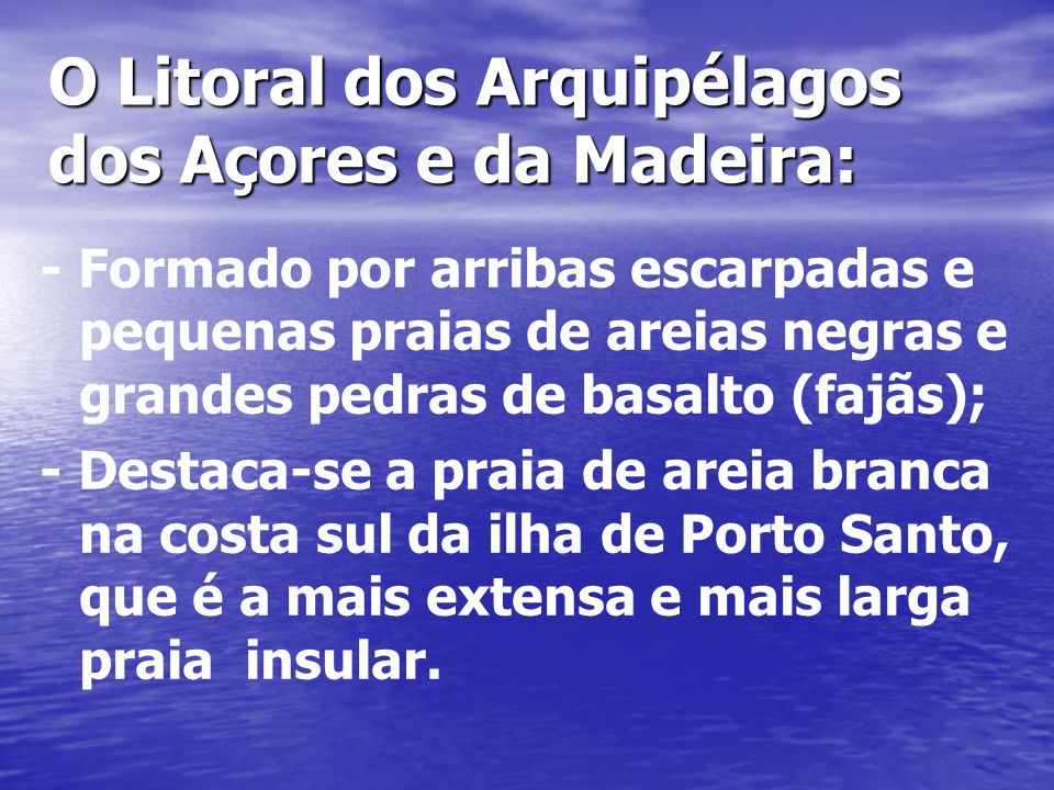 O Litoral dos Arquipélagos dos Açores e da Madeira: