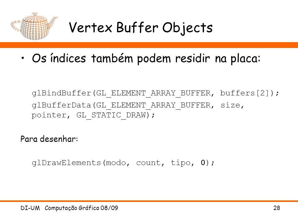 Vertex Buffer Objects Os índices também podem residir na placa: