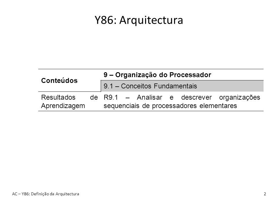 Y86: Arquitectura Conteúdos 9 – Organização do Processador