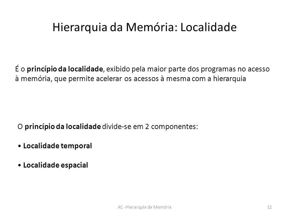 Hierarquia da Memória: Localidade