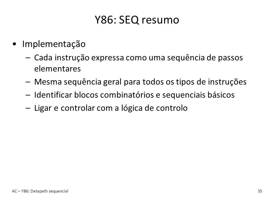 Y86: SEQ resumo Implementação