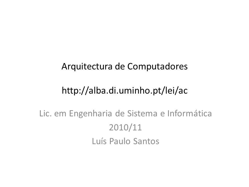 Arquitectura de Computadores http://alba.di.uminho.pt/lei/ac