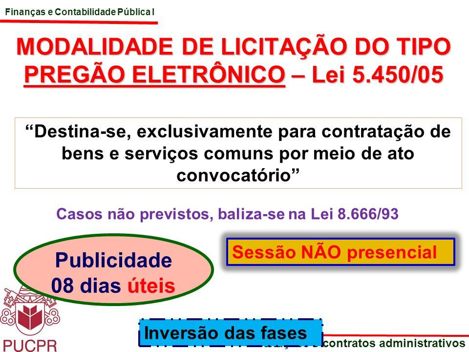MODALIDADE DE LICITAÇÃO DO TIPO PREGÃO ELETRÔNICO – Lei 5.450/05