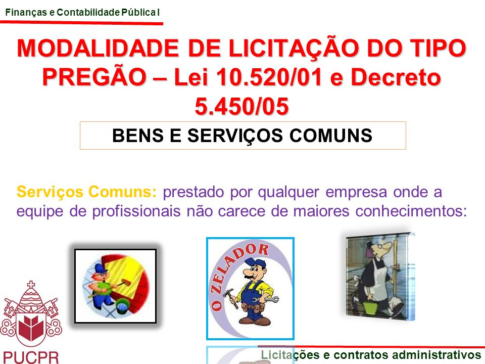 MODALIDADE DE LICITAÇÃO DO TIPO PREGÃO – Lei 10. 520/01 e Decreto 5