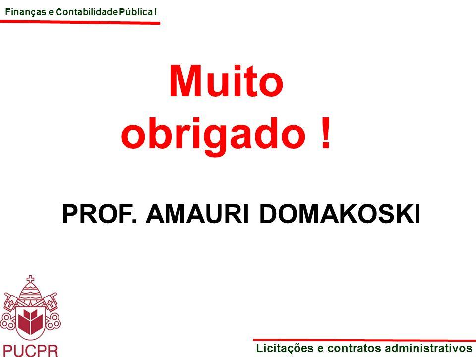 Muito obrigado ! PROF. AMAURI DOMAKOSKI