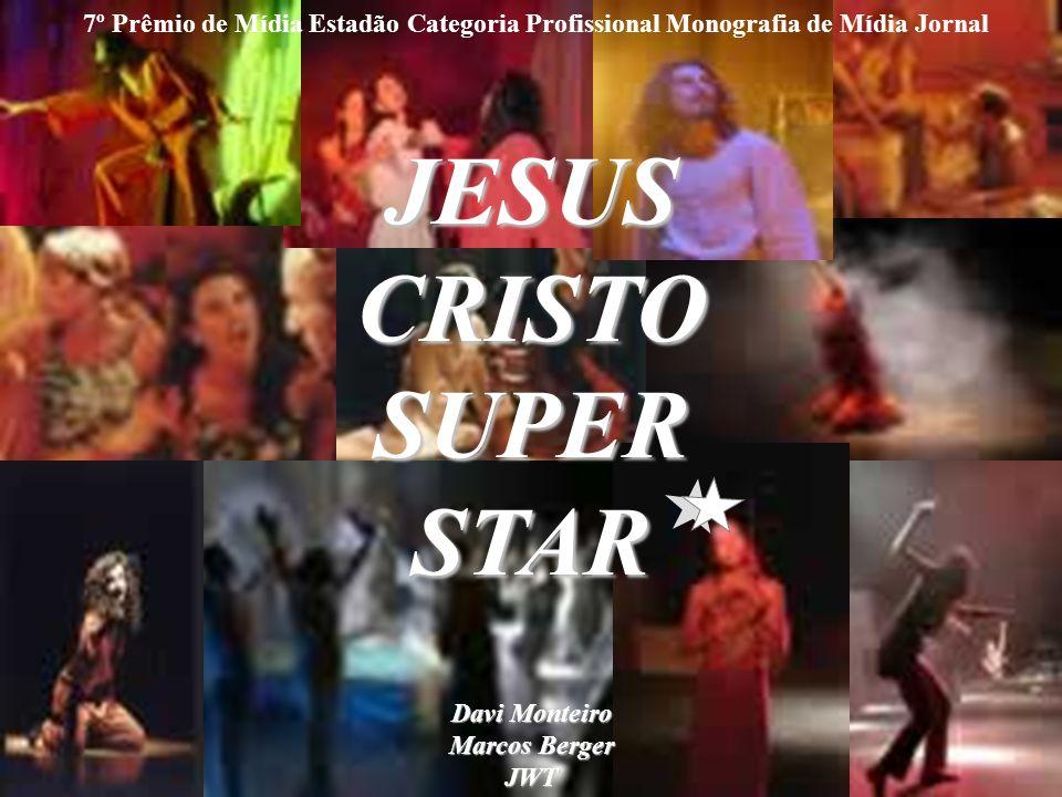 JESUS CRISTO SUPER STAR Davi Monteiro Marcos Berger JWT